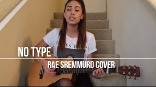 No Type - RAE SREMMURD (Acoustic Cover)