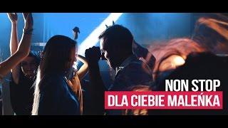 Non Stop - Dla Ciebie maleńka (Official Video)