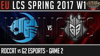 Roccat vs G2 Esports Highlights Game 2, EU LCS Spring 2017 Week 1 Day 3, ROC vs G2 G2