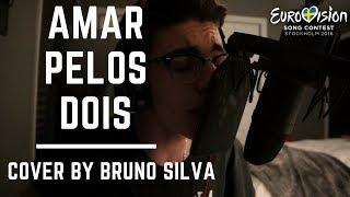 Amar Pelos Dois - Salvador Sobral (Cover By Bruno Silva) EUROVISION SONG CONTEST WINNER 2017