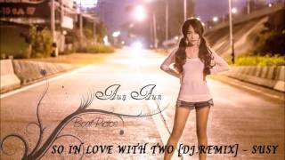SO IN LOVE WITH TWO (DJ REMIX) - SUSY
