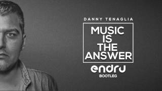 Danny Tenaglia - Music is the answer (Endru bootleg)