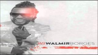 Walmir Borges - Longe Daqui