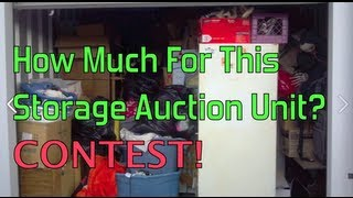 Contest!! How Much For This Storage Auction Unit??