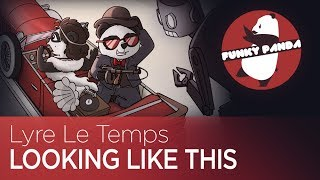 ElectroSWING || Lyre Le Temps - Looking Like This
