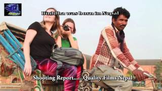 """Om Mane Peme Hom/Buddha Janme Kanha""""Shooting Report""""By Mohan Khatiwada,Quality Films Nepal"""