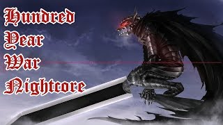 Hundred Years War (Berserk Golden Age Ost) Nightcore