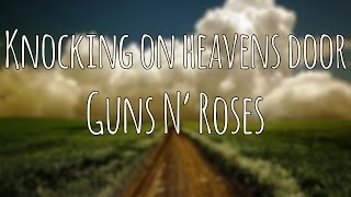 Knocking on heavens door - Guns N' Roses  | Magyar Felirat - Hungarian Lyrics