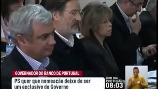 PS quer mudar regras da nomeação do governador do Banco de Portugal