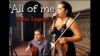 All of me - Eleganza Violin/Voice & Guitar Ensemble - Madeline Alicea Cover