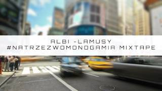 05. Albi - Lamusy #NATRZEŹWOMONOGAMIA MIXTAPE 2016