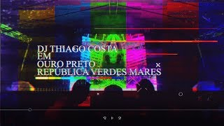 DJ Thiago Costa em Ouro Preto
