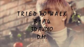 [3D audio] TRIED TO WALK 걸어본다 - B1A4 #TBT