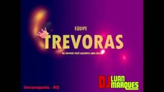 EQUIPE TREVORAS - 11 - DJ LUAN MARQUES
