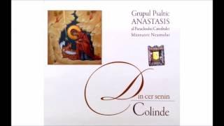 Am plecat sa colindam - Grupul Psaltic Anastasis