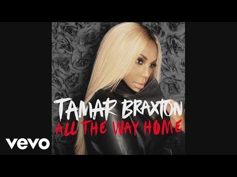 tamar-braxton-all-the-way-home-audio-tamarbraxtonvevo