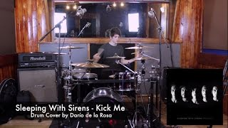 Sleeping With Sirens - Kick Me (Drum Cover by Darío de la Rosa)