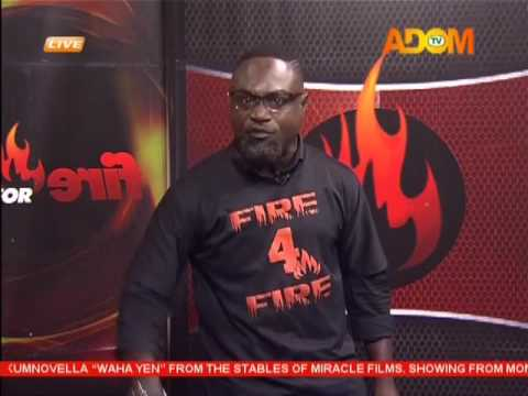 Fire 4 Fire on Adom TV (27-2-17)