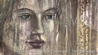 """""""Nie przemijanie"""" malarstwo Hanna  Styczyńska muzyka  Michalina Olszańska"""