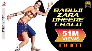 Babuji Zara Dheere Chalo - Lyric Video | Dum | Yana Gupta width=