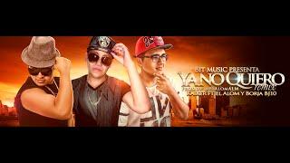 Kaiker - Ya no quiero ft El Alom y Borja (RMX) 2015
