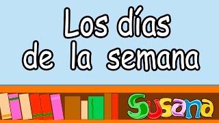 Los dias de la semana - SUSANA Canciones Infantiles