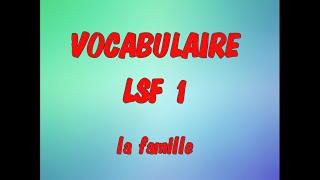 """LSF: vocabulaire n° 1   """" la famille """" en langue des signes"""