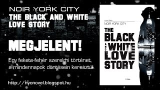 Noir York City - The Black And White Love Story (Promó videó)
