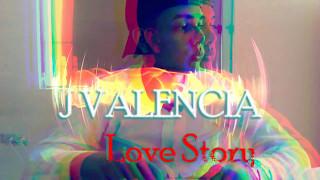 Love Story- J Valencia ( Prod Tower beatz)