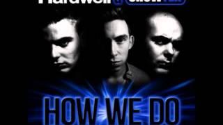 Hardwell & Showtek   How We Do HQ