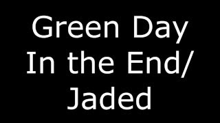 In The End/Jaded (Green Day mix/remix)