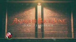Andra And the Backbone | Dan Tidurlah [LIRIK]