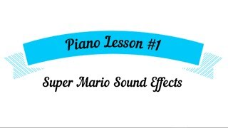Piano Lesson #1 - Super Mario Sound Effects