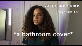 carry me home - jorja smith (acappella cover)