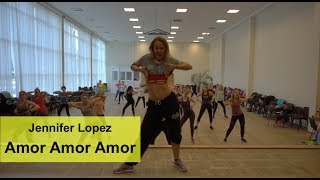 Jennifer Lopez AMOR AMOR AMOR - Zumba choreography