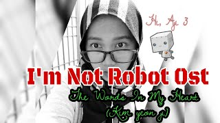 The Words in my Heart (Kim Yeon Ji)  I'm Not Robot  Ost
