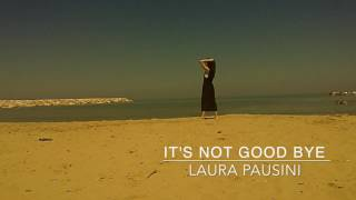 Laura Pausini - It's not goodbye (piano cover)