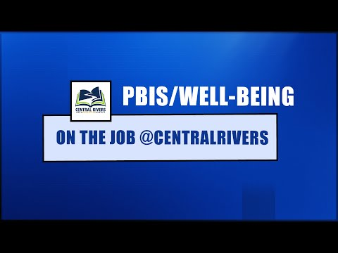 Video ON THE JOB @CentralRivers:  PBIS/Well-Being (Episode 3)