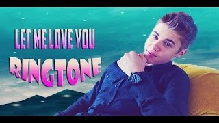 Justin Bieber Let Me Love You Ringtone