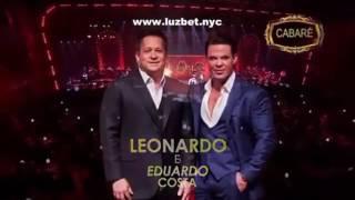 Cabaré Com Leonardo E Eduardo Costa Shows Internacionais 23 A 25 De Novembro 2016
