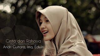 Cinta dan Rahasia (Yura ft Glenn Fredly) cover by Andri Guitara, Edwin, Ima