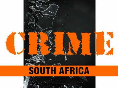 SOUTH AFRICA AND CRIME – PART 1