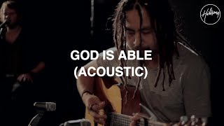 God Is Able (Acoustic) - Hillsong Worship