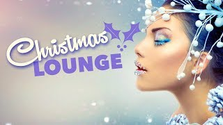 Christmas Lounge Party   Christmas Eve Dinner Music, Xmas Background Music, Smooth Chillout Songs