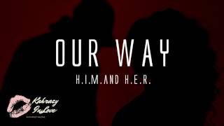 H.E.R. Feat. H.I.M. - Our Way