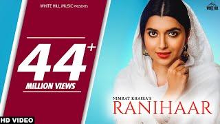 RANIHAAR : Nimrat Khaira (Official Video) Preet Hundal | Sukh Sanghera | New Punjabi Songs 2018 width=
