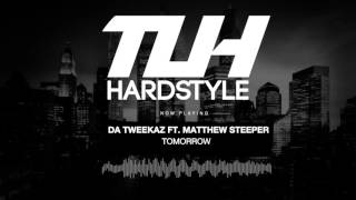 Da Tweekaz ft. Matthew Steeper - Tomorrow (Edit) [HQ + HD]