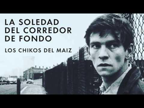 LOS CHIKOS DEL MAIZ - LA SOLEDAD DEL CORREDOR DE FONDO