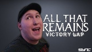 iSync: Victory Lap (All That Remains)