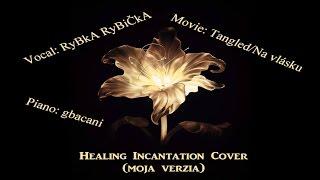 [Cover RyBkA] Tangled/Na vlásku - Healing Incantation (moja verzia)